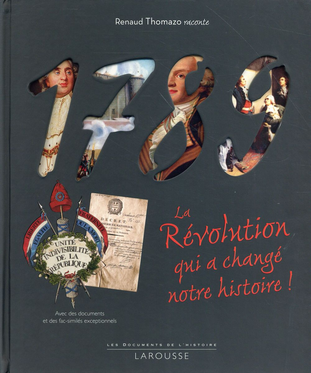 1789  -  LA REVOLUTION QUI A CHANGE NOTRE HISTOIRE !
