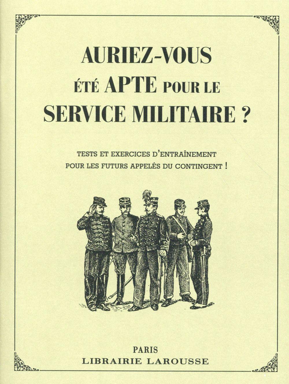 AURIEZ-VOUS ETE BON POUR LE SERVICE MILITAIRE ? XXX Larousse