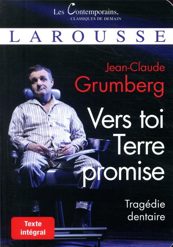 VERS TOI TERRE PROMISE  -  TRAGEDIE DENTAIRE GRUMBERG JEAN-CLAUDE LAROUSSE