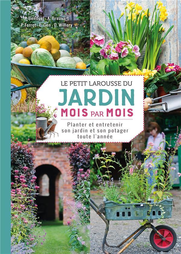 LE PETIT LAROUSSE DU JARDIN MOIS PAR MOIS XXX Larousse