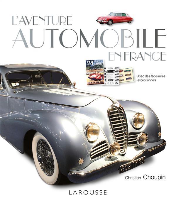 L'AVENTURE AUTOMOBILE EN FRANCE CHOUPIN CHRISTIAN Larousse