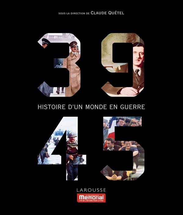 39-45  -  HISTOIRE D'UN MONDE EN GUERRE