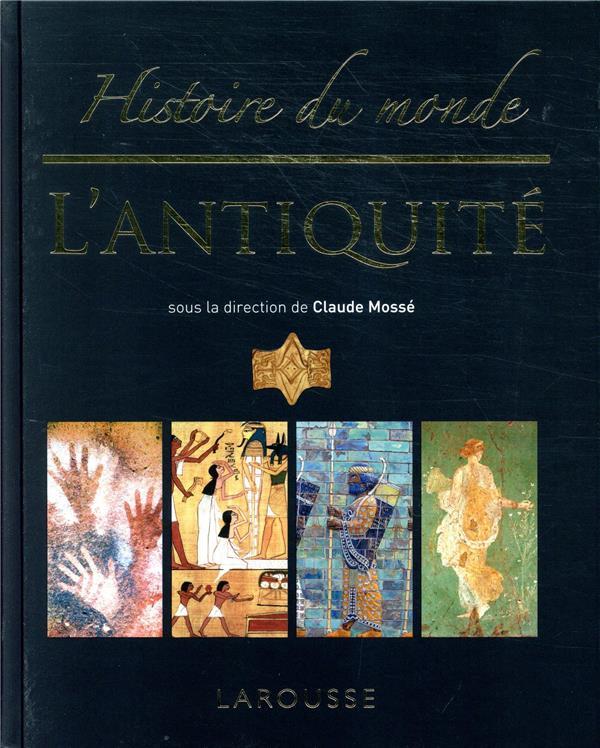 HISTOIRE DU MONDE  -  L'ANTIQUITE