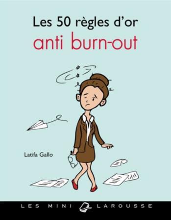 LES 50 REGLES D'OR ANTI BURN-OUT GALLO LATIFA Larousse