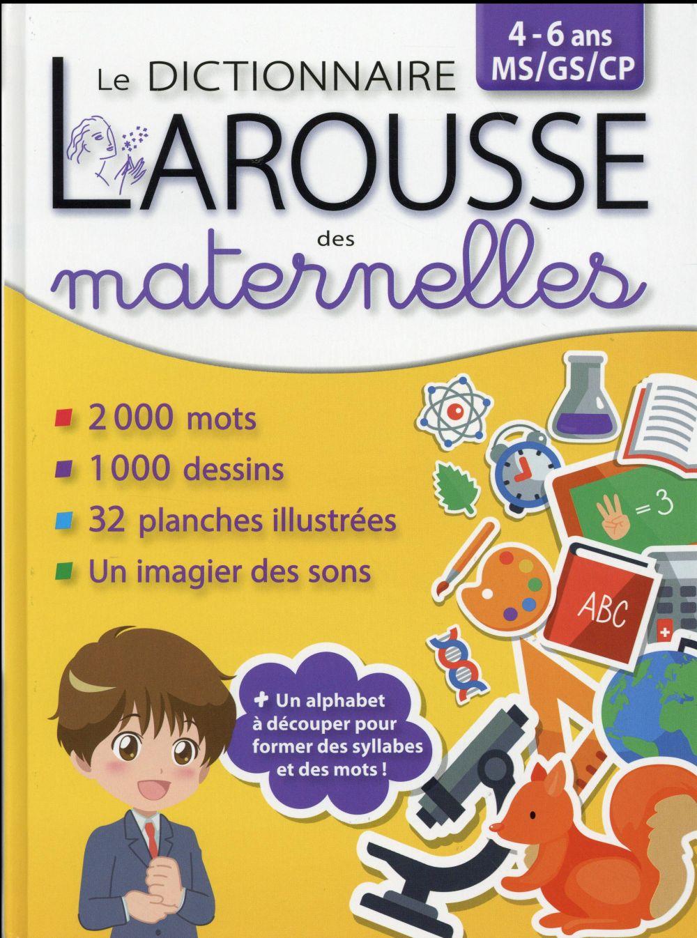LE DICTIONNAIRE LAROUSSE DES MATERNELLES  -  4-6 ANS (EDITION 2016) XXX Larousse