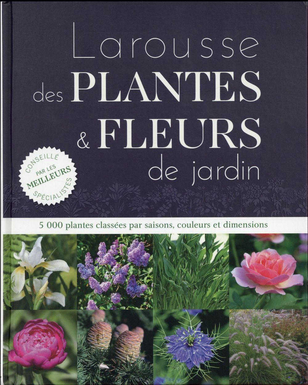 LE PETIT LAROUSSE DES PLANTES ET FLEURS DE JARDIN XXX Larousse