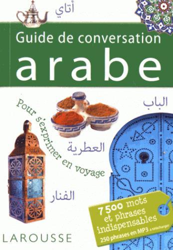 GUIDE DE CONVERSATION ARABE LARAICHI JIHANE Larousse