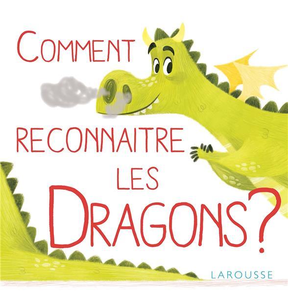 COMMENT RECONNAITRE LES DRAGONS ? CAUCHY Larousse