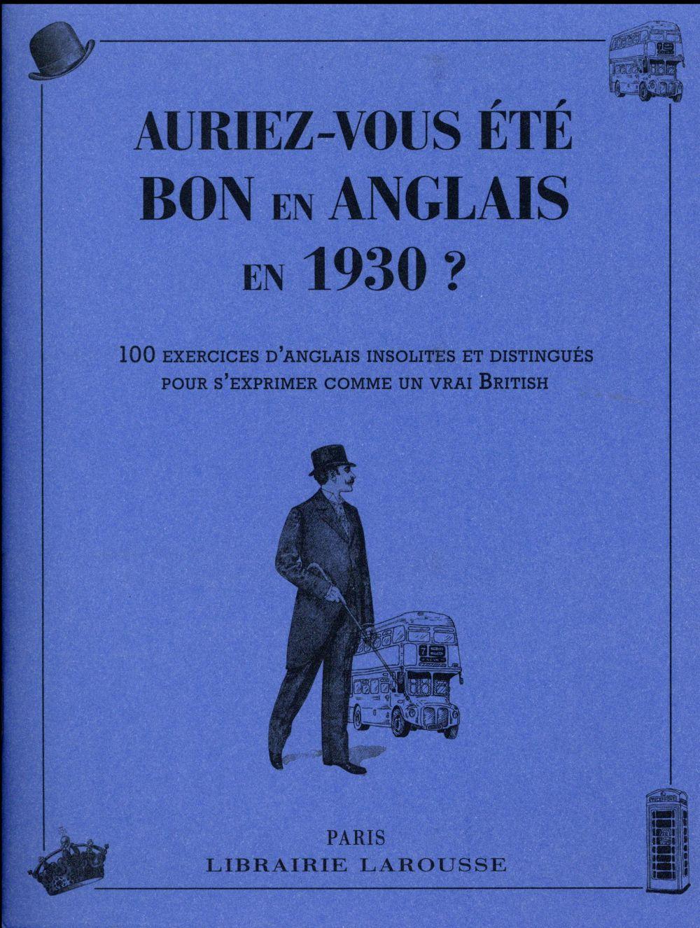 AURIEZ-VOUS ETE BON EN ANGLAIS EN 1930 ? XXX Larousse