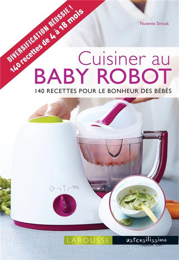 CUISINER AU BABY ROBOT STROUK NOEMIE Larousse