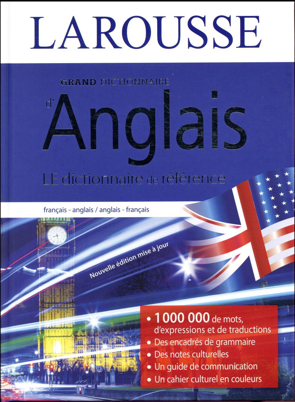 GRAND DICTIONNAIRE ANGLAIS  Larousse