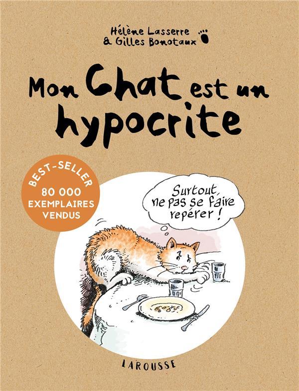 MON CHAT EST UN HYPOCRITE BONOTAUX/LASSERRE Larousse