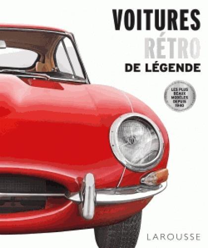 VOITURES RETRO DE LEGENDE  Larousse
