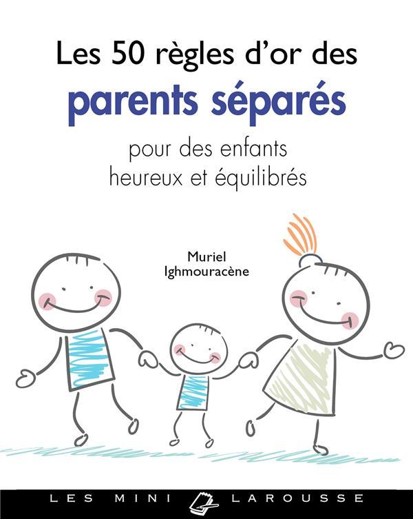 LES 50 REGLES D'OR DES PARENTS SEPARES IGHMOURACENE MURIEL LAROUSSE