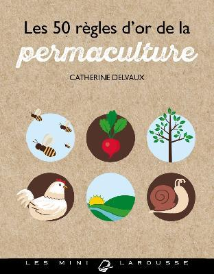 LES 50 REGLES D'OR DE LA PERMACULTURE DELVAUX, CATHERINE LAROUSSE