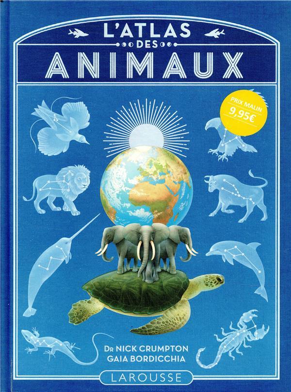 L'ATLAS DES ANIMAUX CRUMPTON/BORDICCHIA Larousse