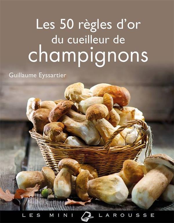 LES 50 REGLES D'OR DU CUEILLEUR DE CHAMPIGNONS