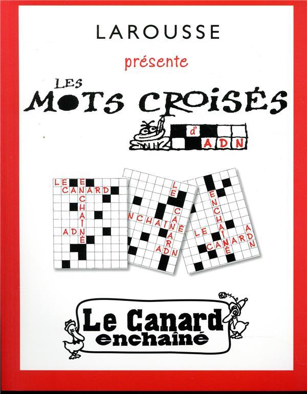 LES MOTS CROISES DU CANARD ENCHAINE DAG-NAUD ALAIN LAROUSSE