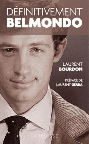 DEFINITIVEMENT BELMONDO BOURDON, LAURENT Larousse