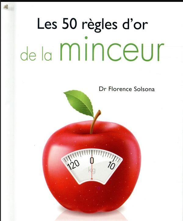 LES 50 REGLES D'OR DE LA MINCEUR SOLSONA DR FLORENCE LAROUSSE