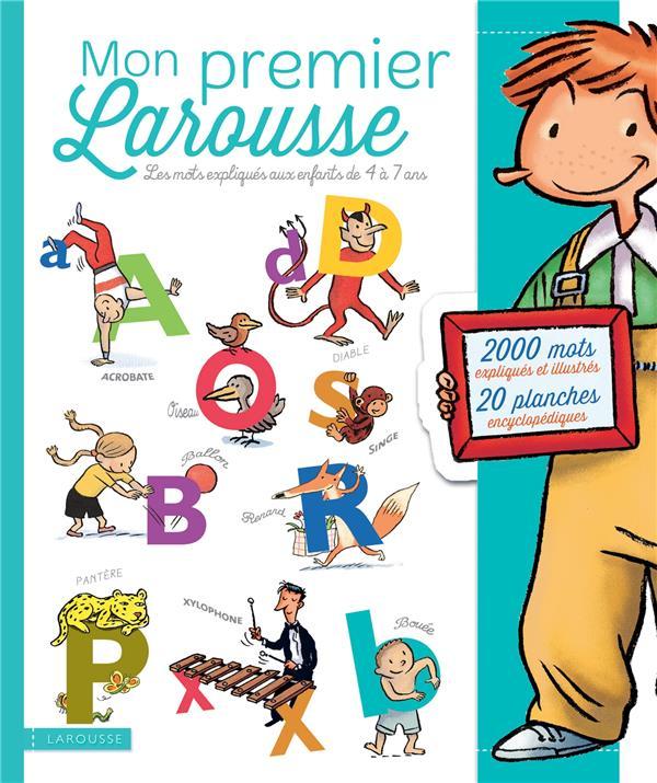 MON PREMIER LAROUSSE  -  LES MOTS EXPLIQUES AUX ENFANTS DE 4 A 7 ANS XXX LAROUSSE
