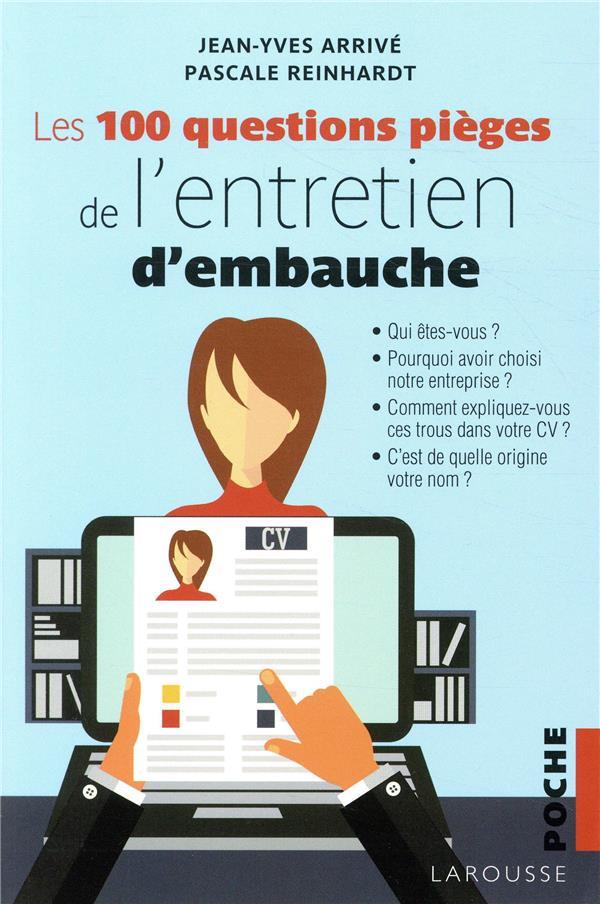 LES 100 QUESTIONS PIEGES DE L'ENTRETIEN D'EMBAUCHE ARRIVE JEAN-YVES LAROUSSE