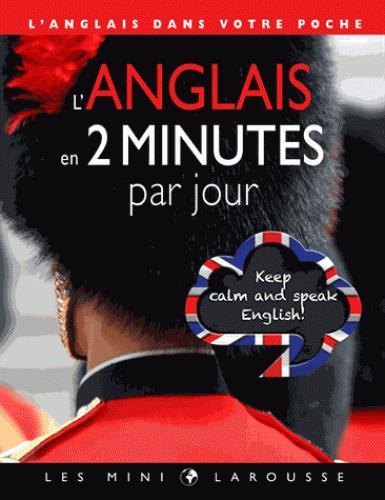 L'ANGLAIS EN 2 MINUTES PAR JOUR COLLECTIF LAROUSSE