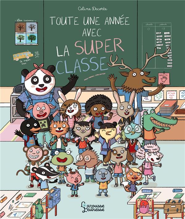 TOUTE UNE ANNEE AVEC LA SUPER CLASSE DECORTE CELINE LAROUSSE
