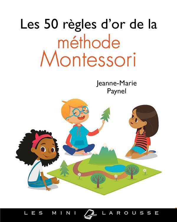 LES 50 REGLES D'OR DE LA METHODE MONTESSORI PAYNEL JEANNE-MARIE LAROUSSE