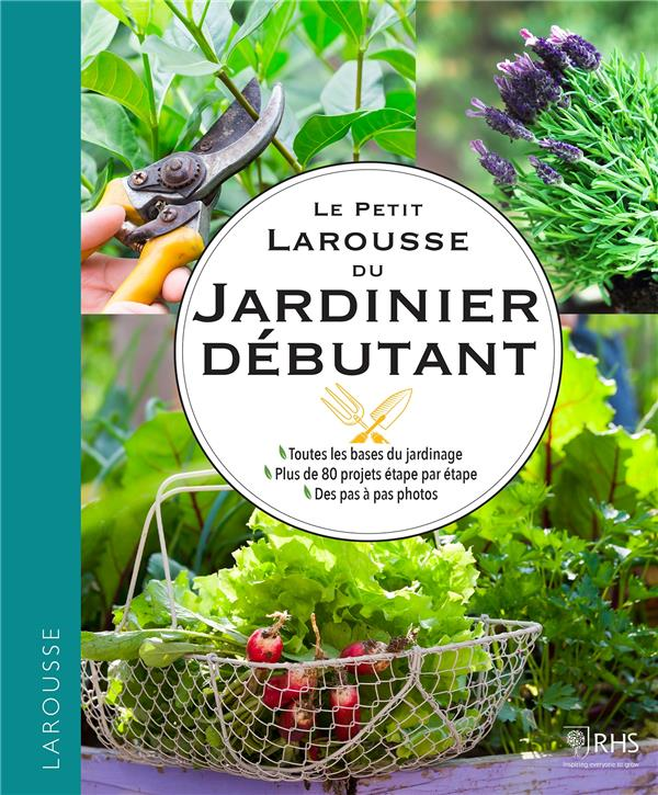 LE GUIDE LAROUSSE DU JARDINIER DEBUTANT