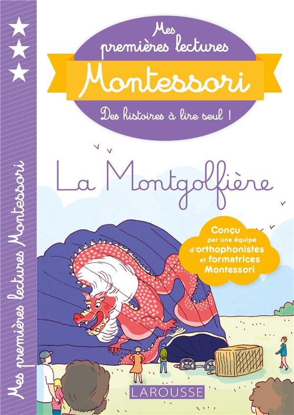 MES PREMIERES LECTURES MONTESSORI  -  LA MONTGOLFIERE GALON/NOUGAROLLES LAROUSSE