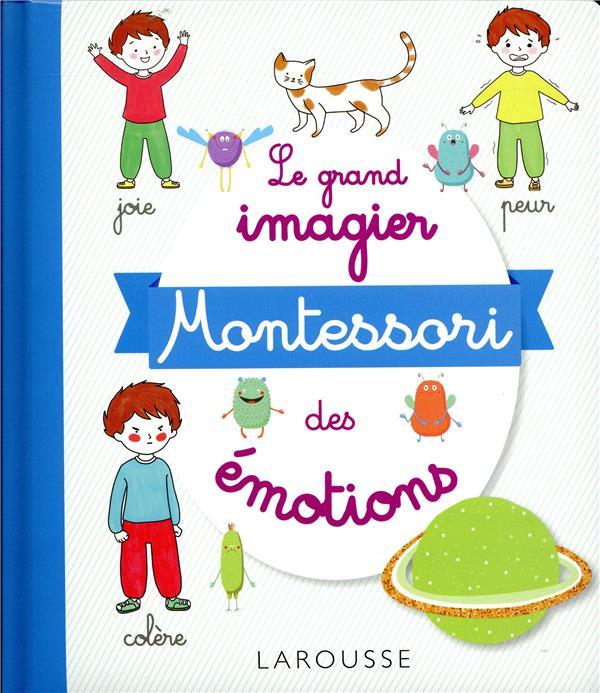 LE GRAND IMAGIER MONTESSORI DES EMOTIONS DUVOULDY MARINE LAROUSSE