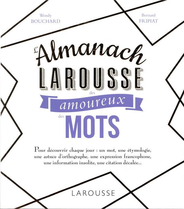 L'ALMANACH DES AMOUREUX DES MOTS  LAROUSSE