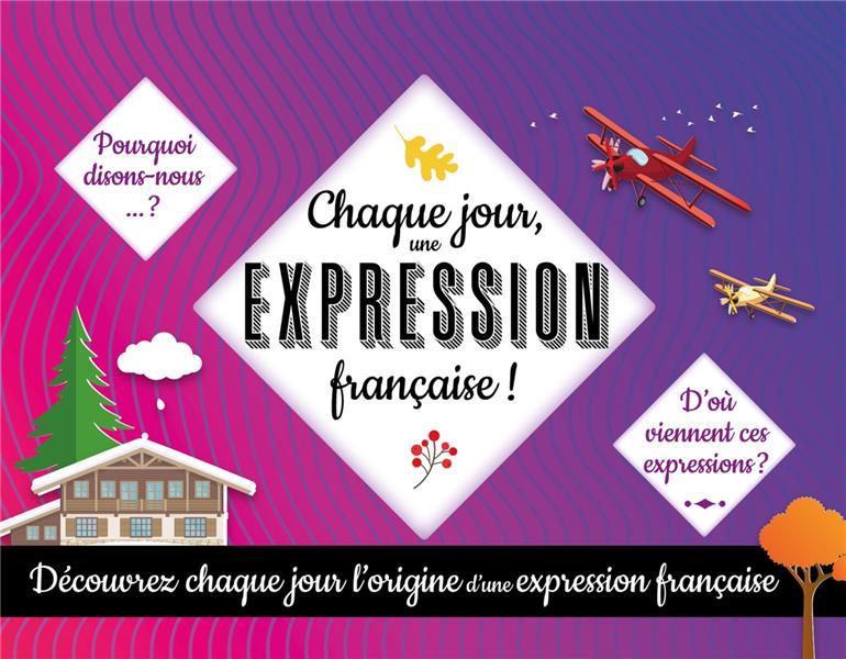 CHAQUE JOUR UNE EXPRESSION FRANCAISE COLLECTIF LAROUSSE