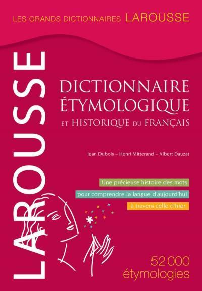 DICTIONNAIRE ETYMOLOGIQUE ET HISTORIQUE DU FRANCAIS