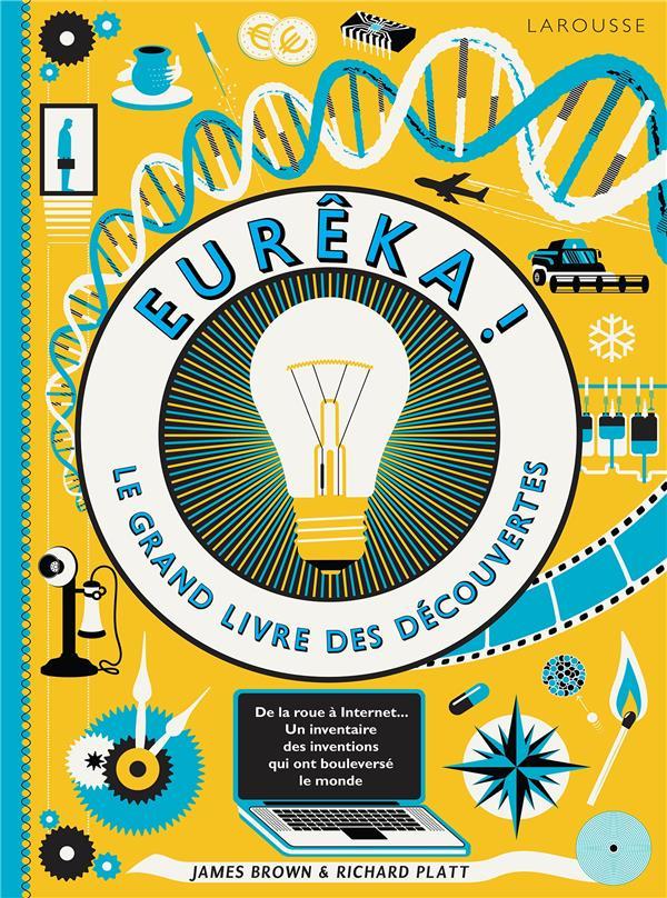EUREKA ! LE GRAND LIVRE DES DECOUVERTES