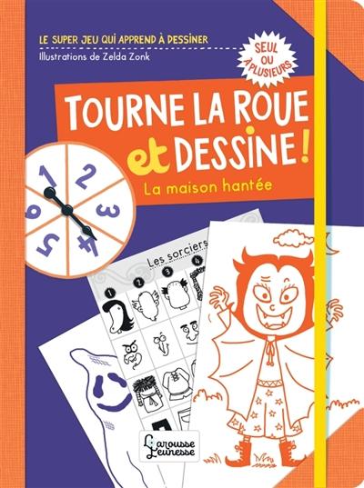 TOURNE LA ROUE ET DESSINE, LA MAISON HANTEE