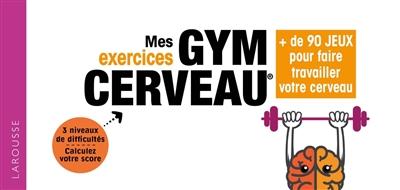 MES EXERCICES GYM CERVEAU LE PONCIN MONIQUE LAROUSSE