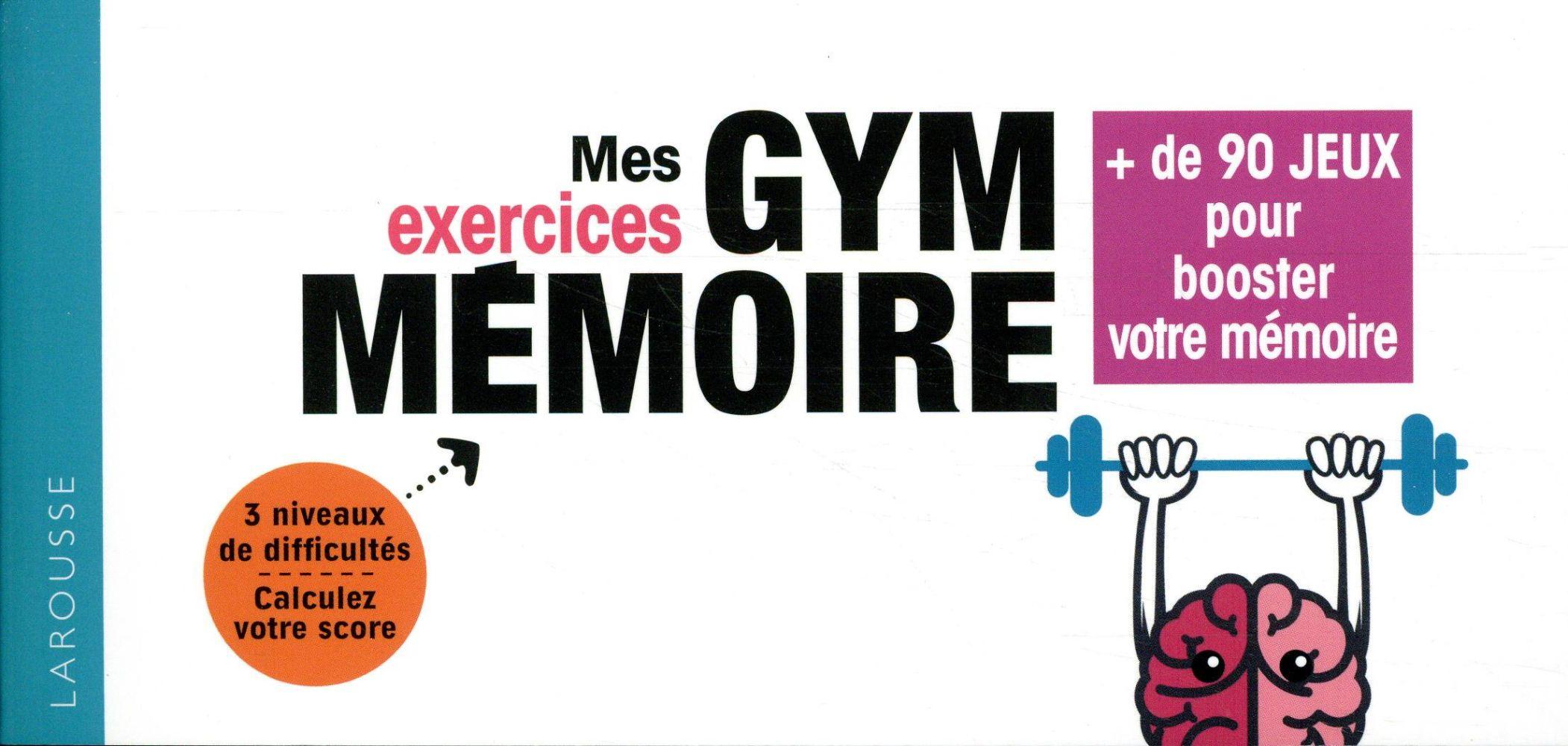 MES EXERCICES GYM MEMOIRE CROISILE D B. LAROUSSE