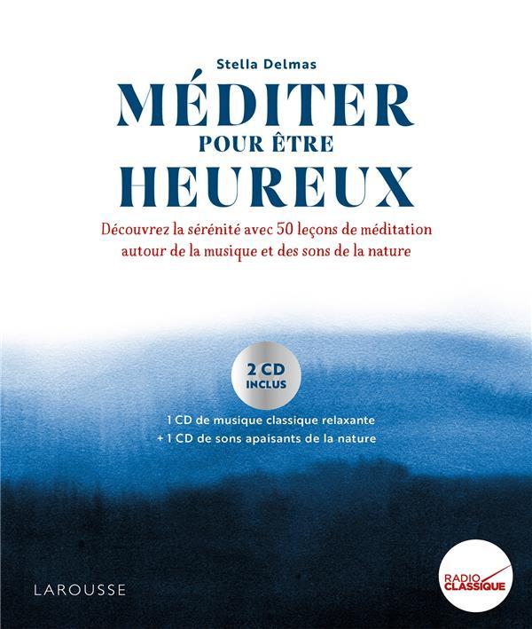 MEDITER POUR ETRE HEUREUX DELMAS STELLA LAROUSSE