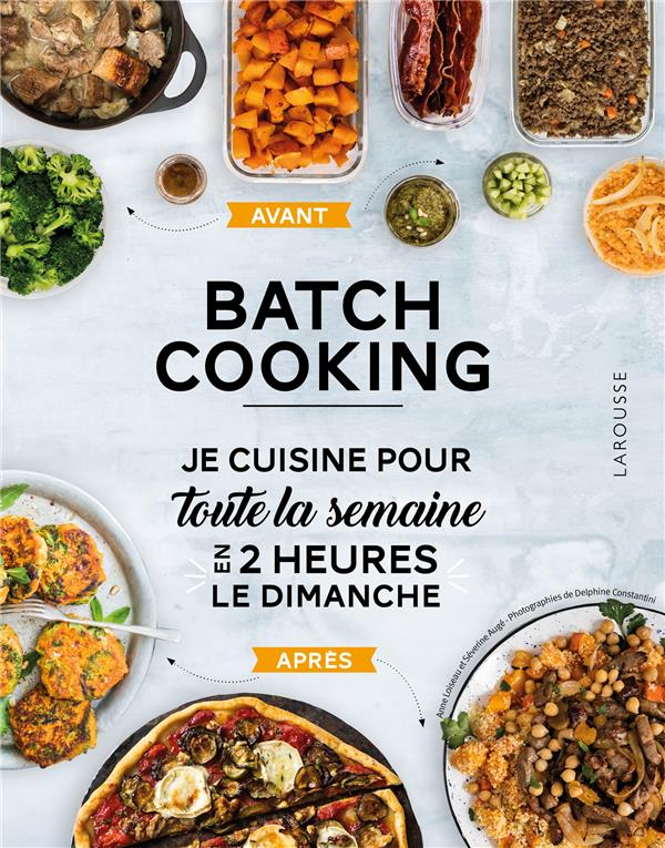 BATCH COOKING - PREPAREZ 5 REP LOISEAU ANNE LAROUSSE