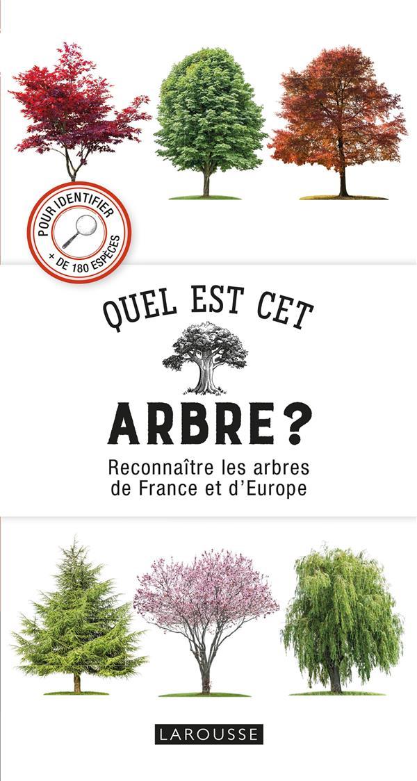 QUEL EST CET ARBRE ? RECONNAÏTRE LES ARBRES DE FRANCE ET D'EUROPE RUSSELL TONY LAROUSSE
