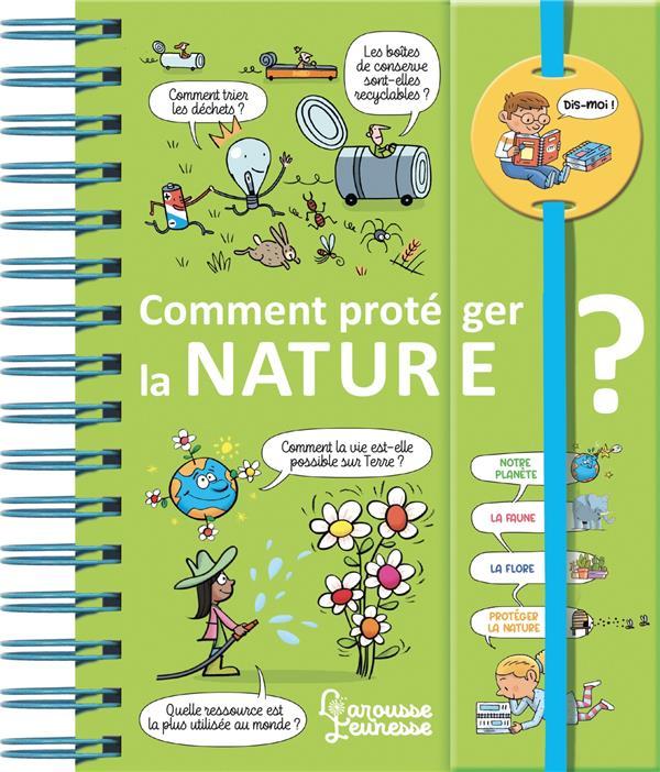 DIS-MOI ! COMMENT PROTEGER LA NATURE ? DE MULLENHEIM/CHENOT LAROUSSE