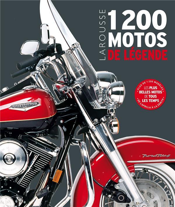 1200 MOTOS DE LEGENDE  LAROUSSE