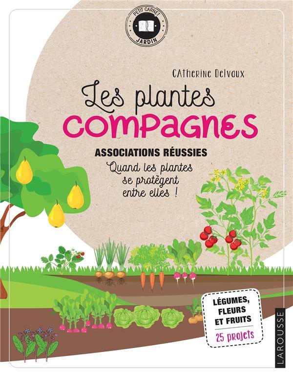 LES PLANTES COMPAGNES DELVAUX CATHERINE LAROUSSE