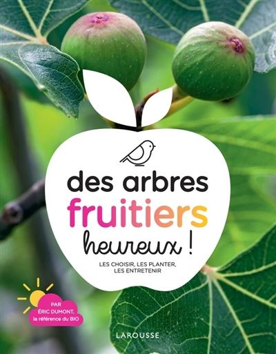DES ARBRES FRUITIERS HEUREUX !  LAROUSSE
