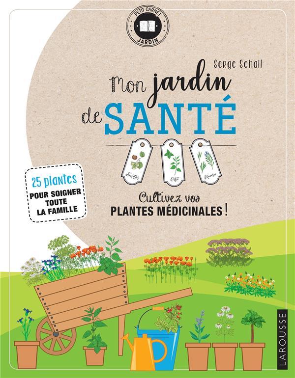 MON JARDIN DE SANTE  LAROUSSE