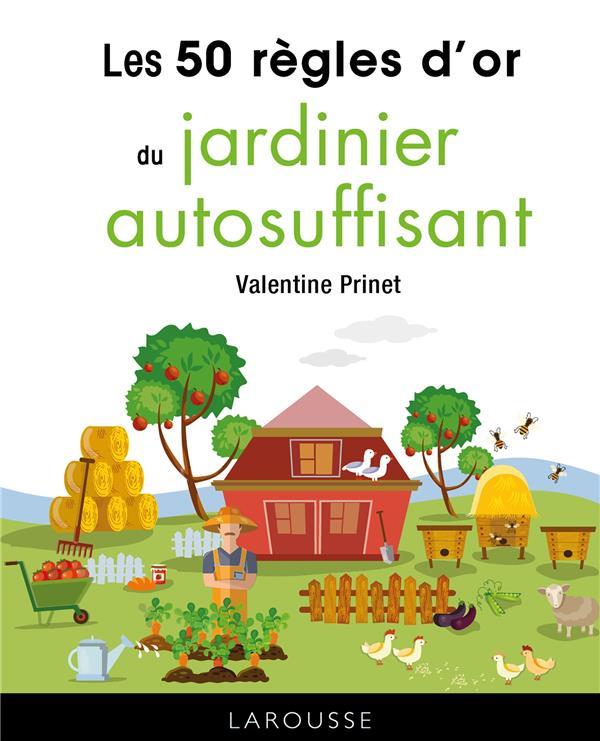 50 REGLES D'OR DU JARDINIER AUTOSUFFISANT PRINET VALENTINE LAROUSSE