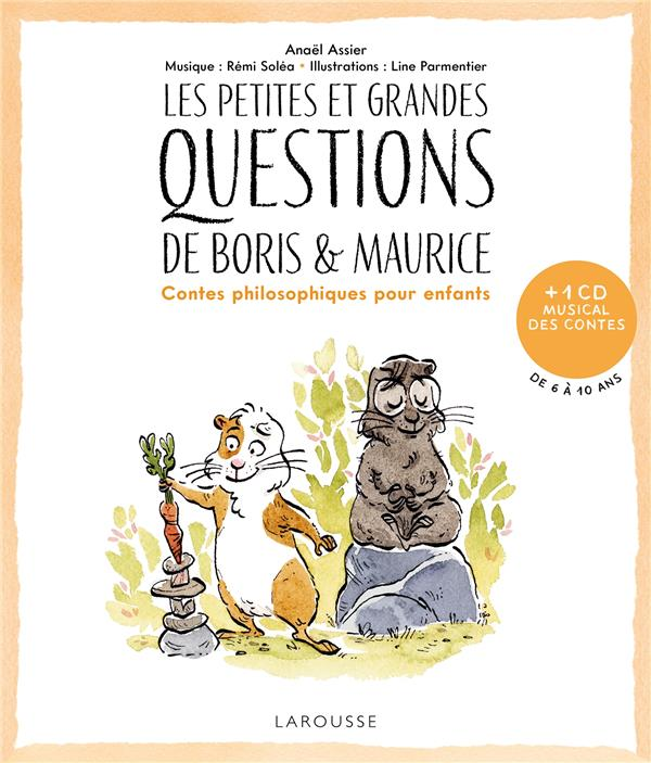 LES PETITES ET GRANDES QUESTIONS DE BORIS ET MAURICE  -  CONTES PHILOSOPHIQUES POUR ENFANTS ASSIER/PARMENTIER LAROUSSE