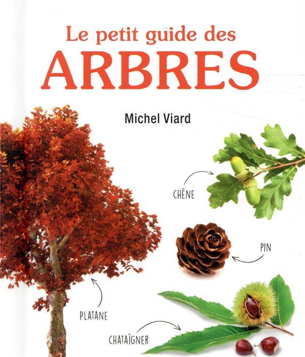 LE PETIT GUIDE DES ARBRES VIARD MICHEL LAROUSSE